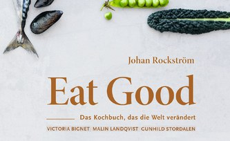 "New cookbook by Johan Rockström, now in German: ""Eat Good"" with healthy recipes for us and our planet"
