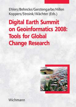 Digital earth summit on geoinformatics 2008: tools for global change research